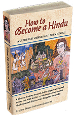 How to Become a Hindu: A Guide for Seekers and Born Hindus